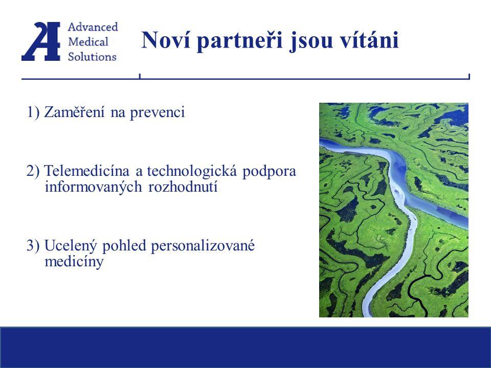 Noví partneři jsou vítáni 1) Zaměření na prevenci 2) Telemedicína a technologická podpora informovaných rozhodnutí 3) Ucelený pohled personalizované m