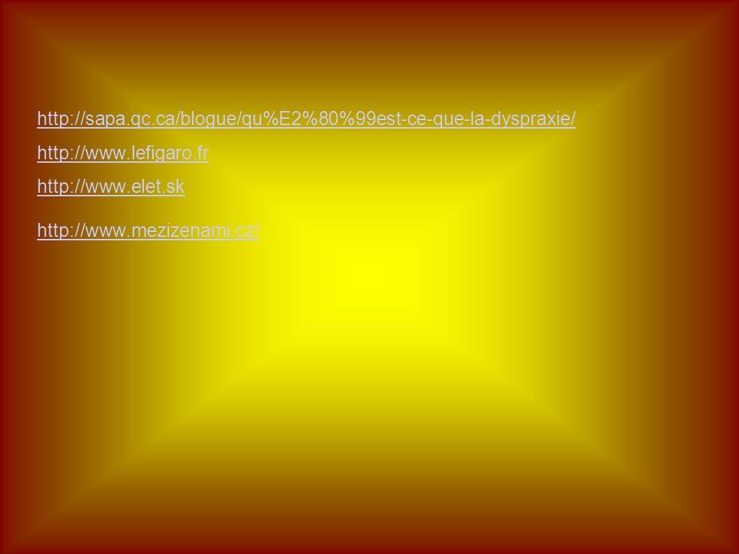 http://sapa.qc.ca/blogue/qu%E2%80%99est-ce-que-la-dyspraxie/ http://www.lefigaro.fr http://www.elet.sk http://www.mezizenami.cz/