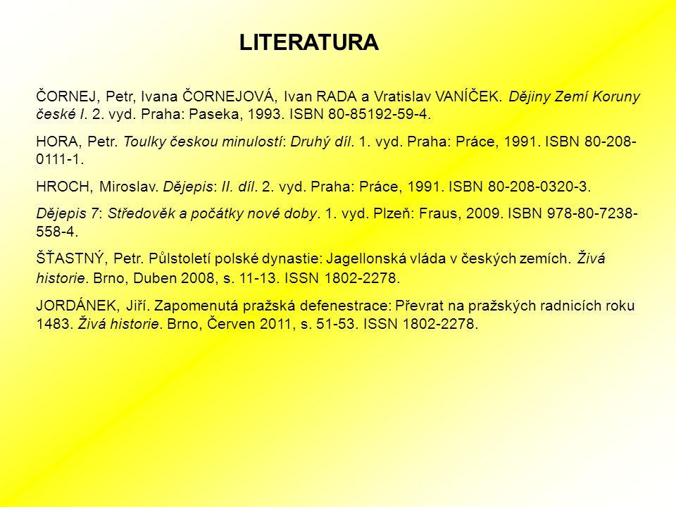 LITERATURA ČORNEJ, Petr, Ivana ČORNEJOVÁ, Ivan RADA a Vratislav VANÍČEK.