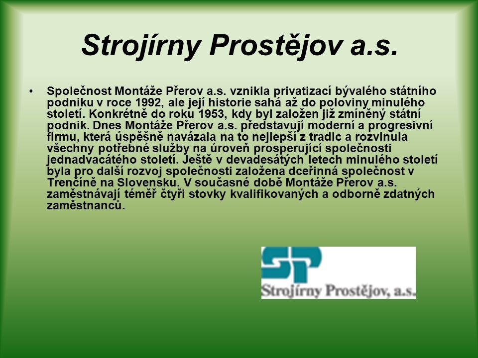 Strojírny Prostějov a.s. Společnost Montáže Přerov a.s.