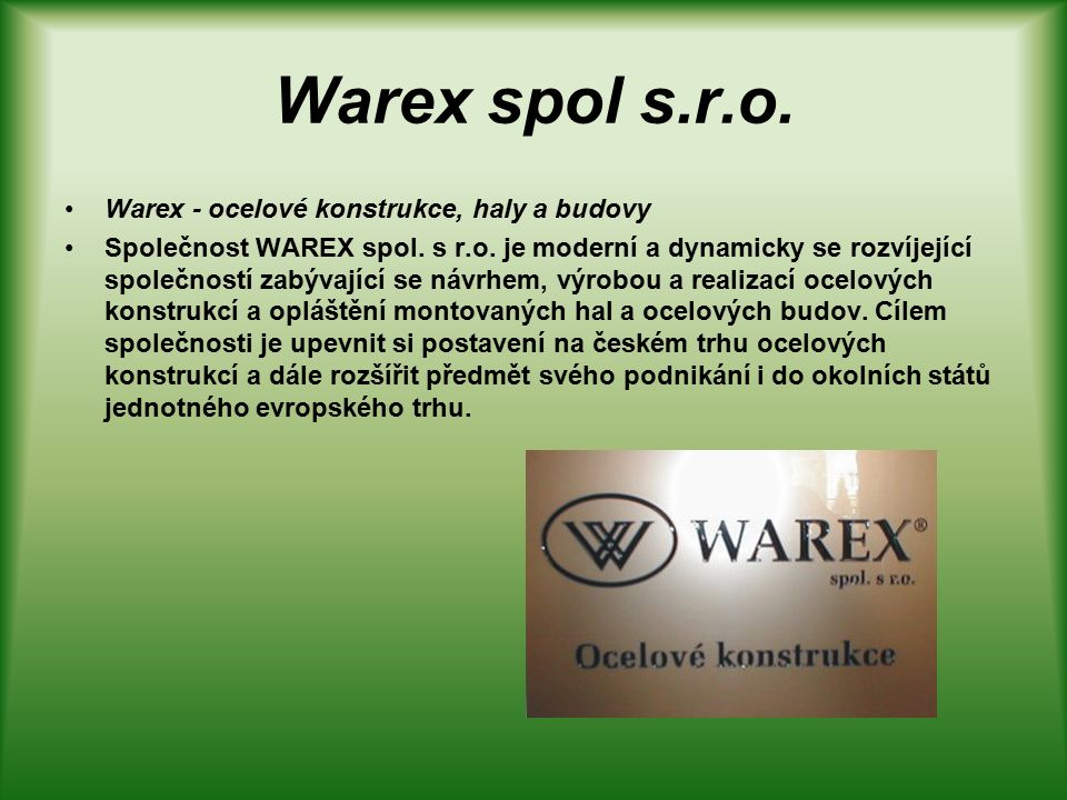 Warex spol s.r.o. Warex - ocelové konstrukce, haly a budovy Společnost WAREX spol.