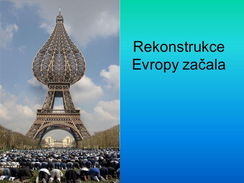 Rekonstrukce Evropy začala