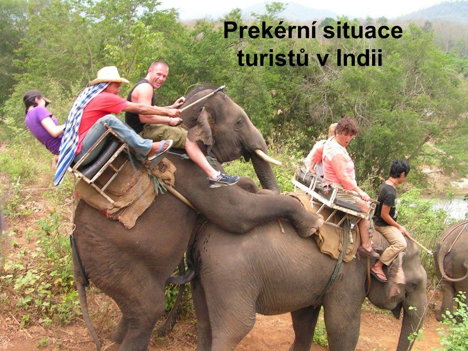Prekérní situace turistů v Indii