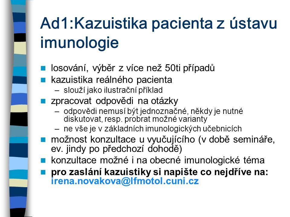 Ad1:Kazuistika pacienta z ústavu imunologie losování, výběr z více než 50ti případů kazuistika reálného pacienta –slouží jako ilustrační příklad zprac