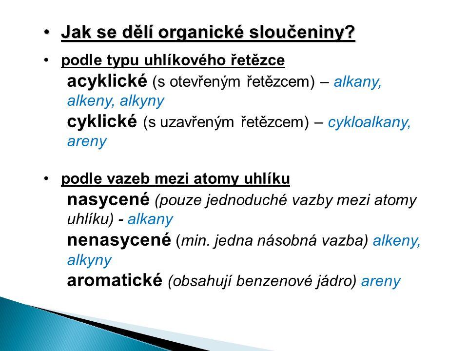Jak se dělí organické sloučeniny Jak se dělí organické sloučeniny.