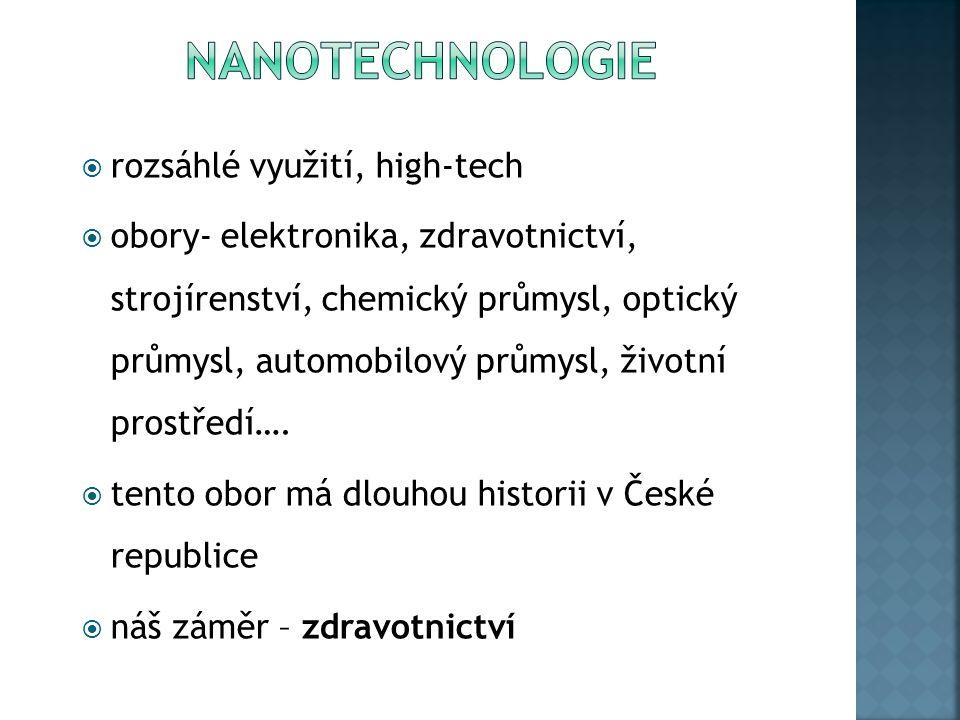  rozsáhlé využití, high-tech  obory- elektronika, zdravotnictví, strojírenství, chemický průmysl, optický průmysl, automobilový průmysl, životní prostředí….