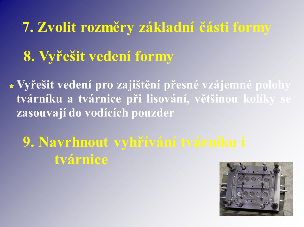 7. Zvolit rozměry základní části formy 8.