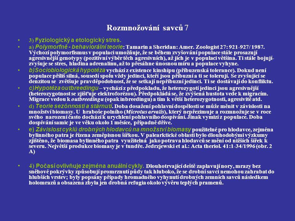Rozmnožování savců 7 3) Fyziologický a etologický stres.