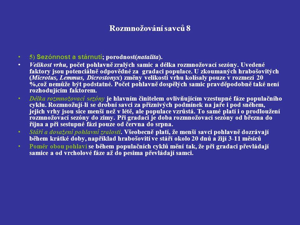 Rozmnožování savců 8 5) Sezónnost a stárnutí ; porodnost(natalita).