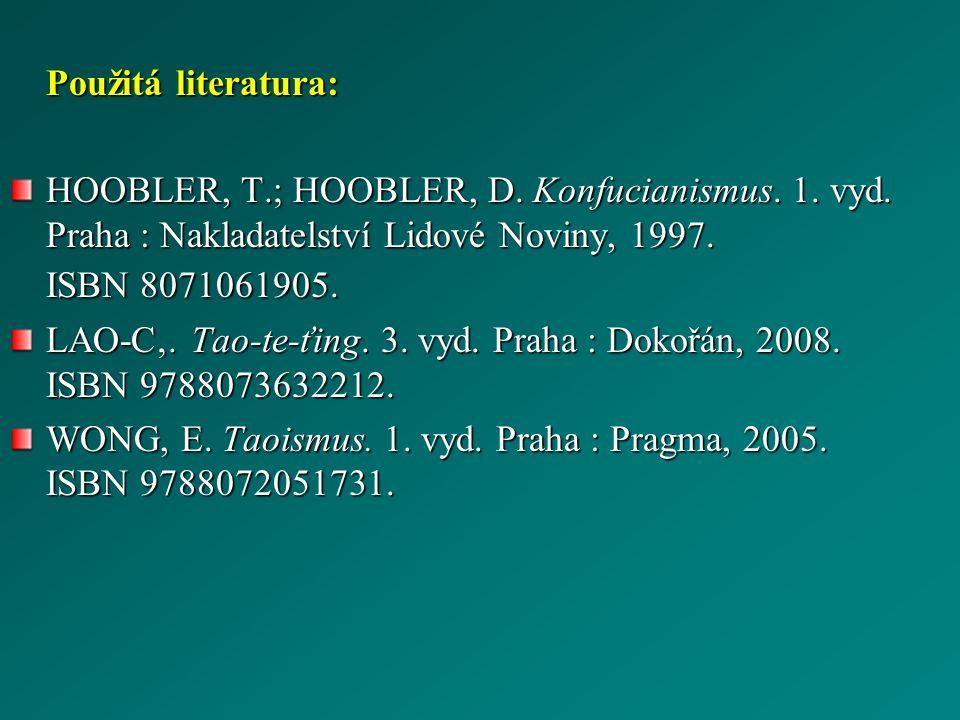 Použitá literatura: HOOBLER, T.; HOOBLER, D. Konfucianismus.