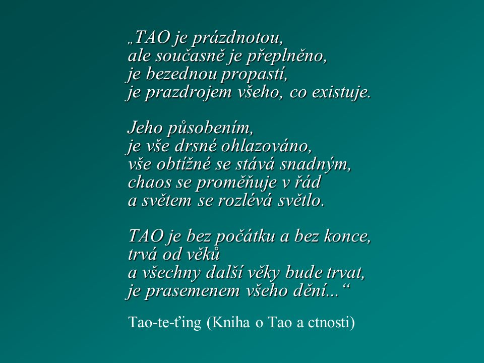 KONFUCIANISMUS zakladatel: Kchung-fu-c' (Konfucius); 6.