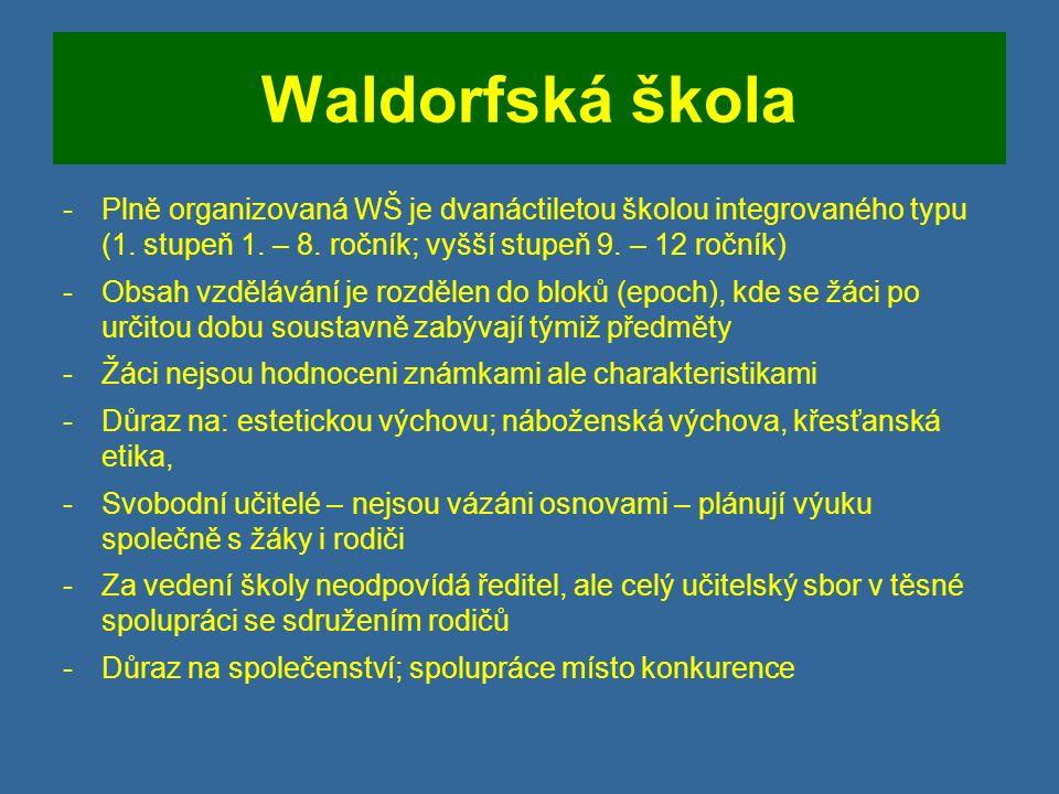 Waldorfská škola -Plně organizovaná WŠ je dvanáctiletou školou integrovaného typu (1.