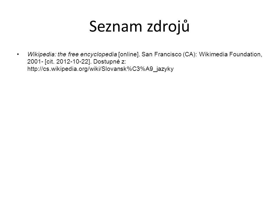 Seznam zdrojů Wikipedia: the free encyclopedia [online]. San Francisco (CA): Wikimedia Foundation, 2001- [cit. 2012-10-22]. Dostupné z: http://cs.wiki
