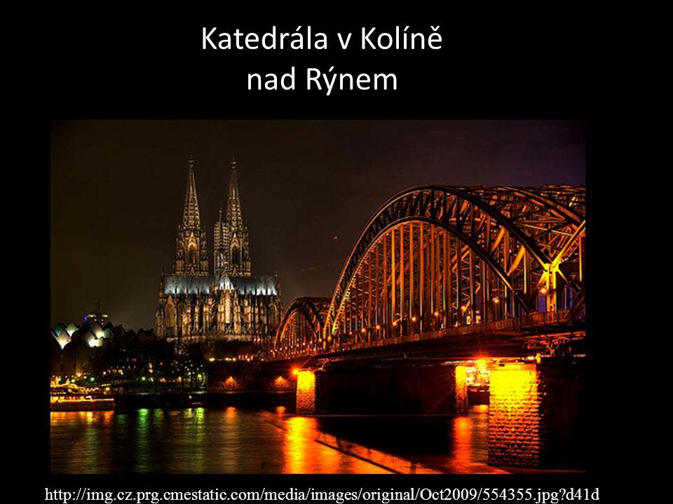 Katedrála v Kolíně nad Rýnem http://img.cz.prg.cmestatic.com/media/images/original/Oct2009/554355.jpg?d41d
