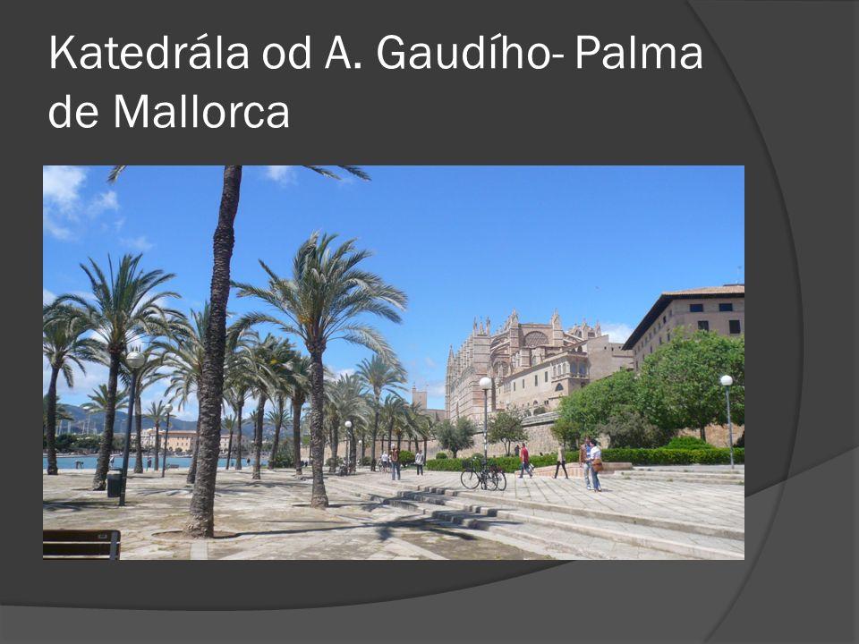 Katedrála od A. Gaudího- Palma de Mallorca