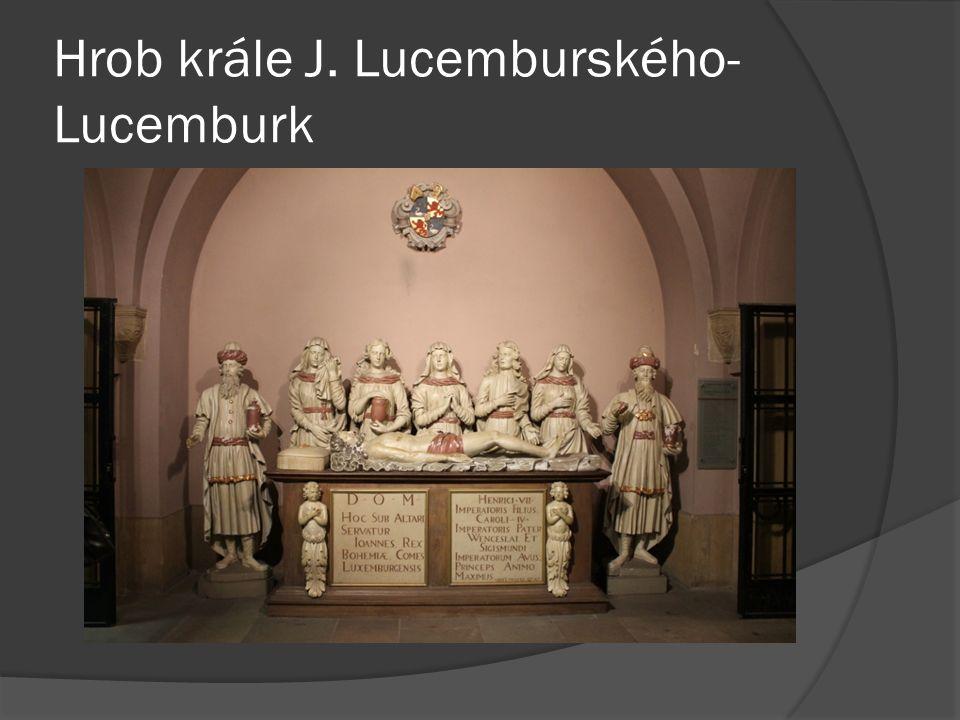 Hrob krále J. Lucemburského- Lucemburk