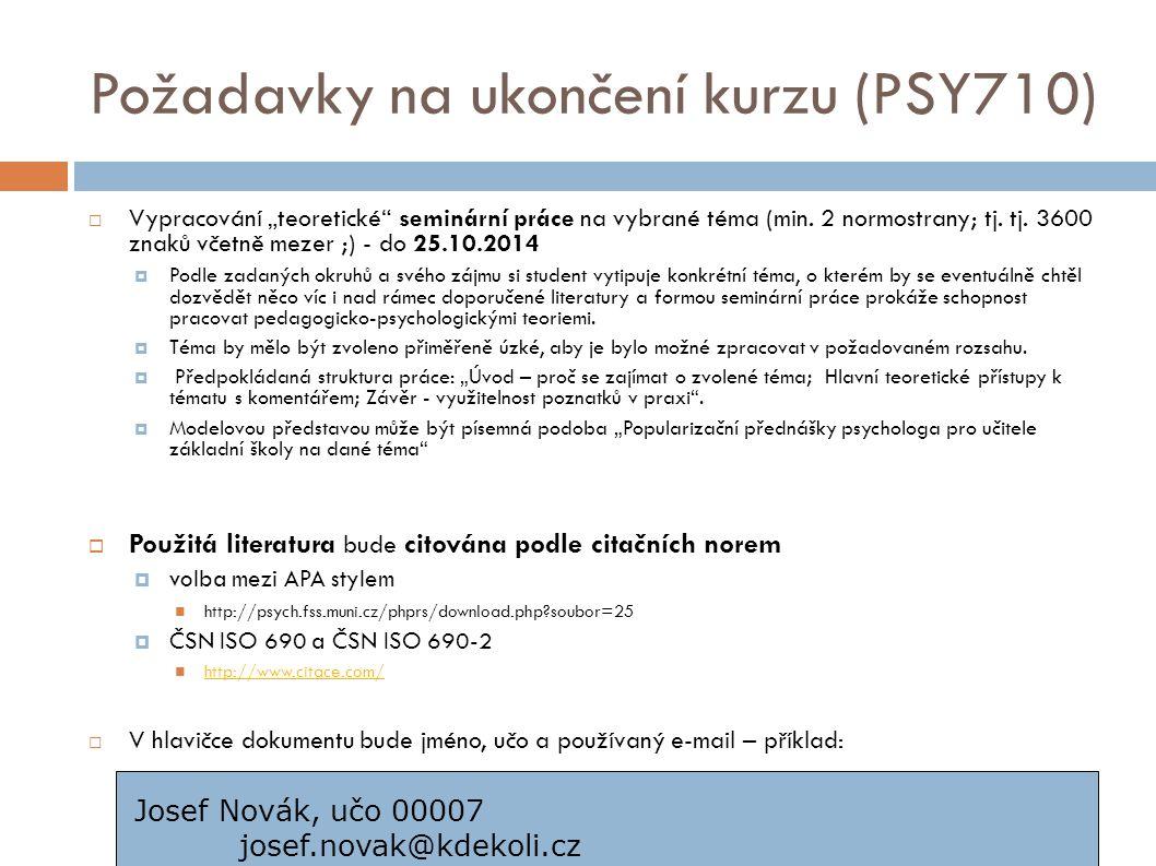 """Požadavky na ukončení kurzu (PSY710)  Vypracování """"teoretické seminární práce na vybrané téma (min."""