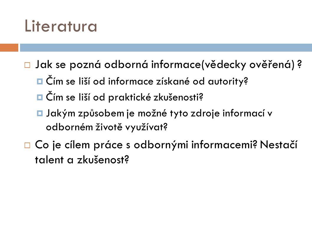 Literatura  Jak se pozná odborná informace(vědecky ověřená) .