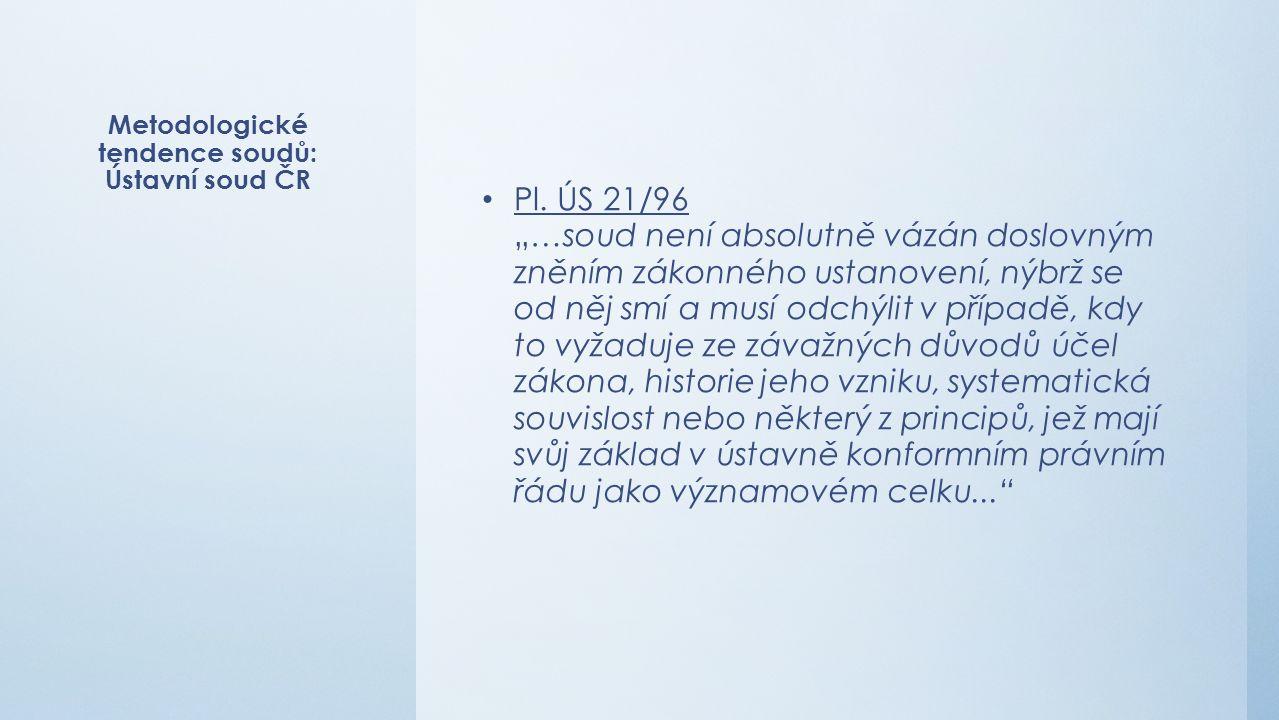 Metodologické tendence soudů: Ústavní soud ČR Pl.