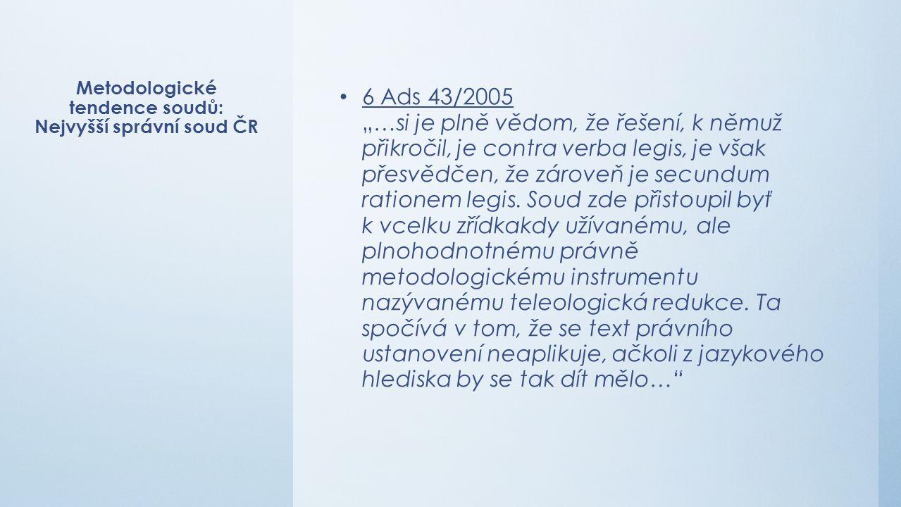 """Metodologické tendence soudů: Nejvyšší správní soud ČR 6 Ads 43/2005 """"…si je plně vědom, že řešení, k němuž přikročil, je contra verba legis, je však přesvědčen, že zároveň je secundum rationem legis."""