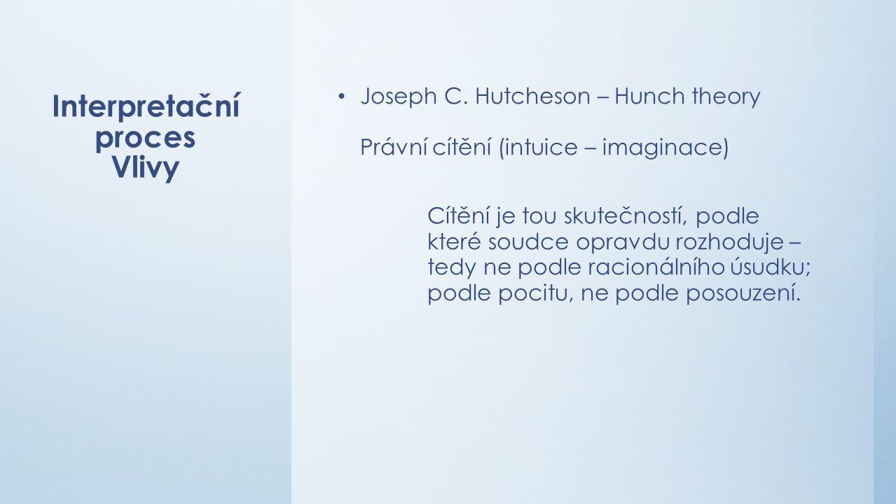 Interpretační proces Vlivy Joseph C.