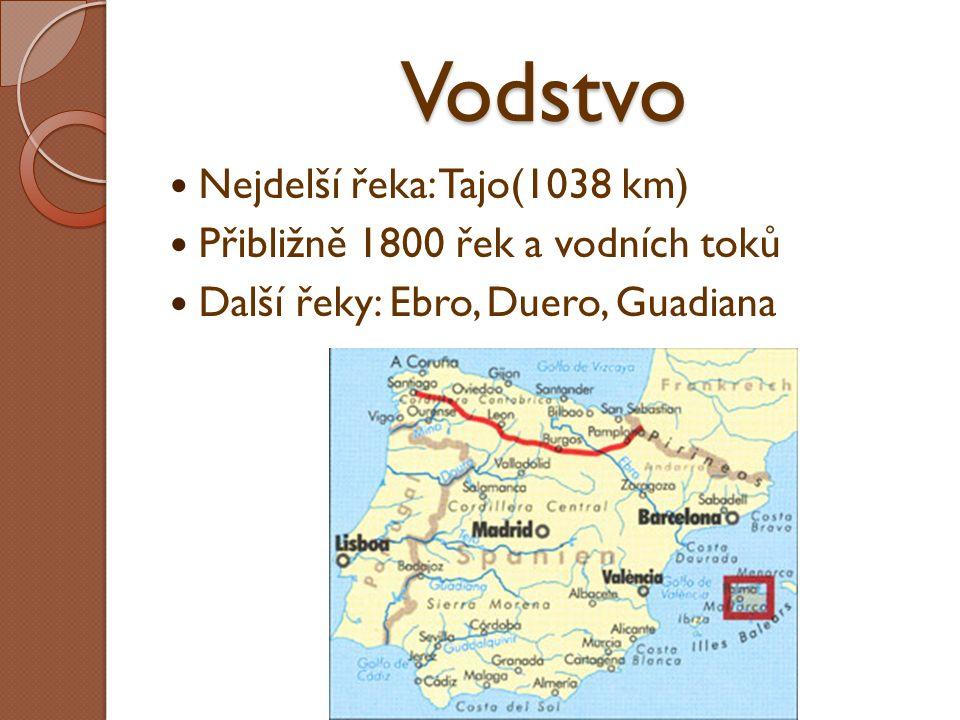Vodstvo Nejdelší řeka: Tajo(1038 km) Přibližně 1800 řek a vodních toků Další řeky: Ebro, Duero, Guadiana