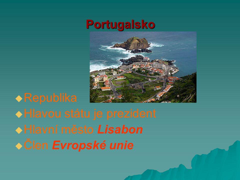 Portugalsko   Republika   Hlavou státu je prezident   Hlavní město Lisabon   Člen Evropské unie