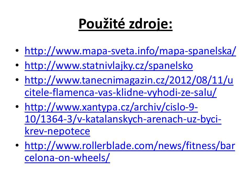 Použité zdroje: http://www.mapa-sveta.info/mapa-spanelska/ http://www.statnivlajky.cz/spanelsko http://www.tanecnimagazin.cz/2012/08/11/u citele-flame