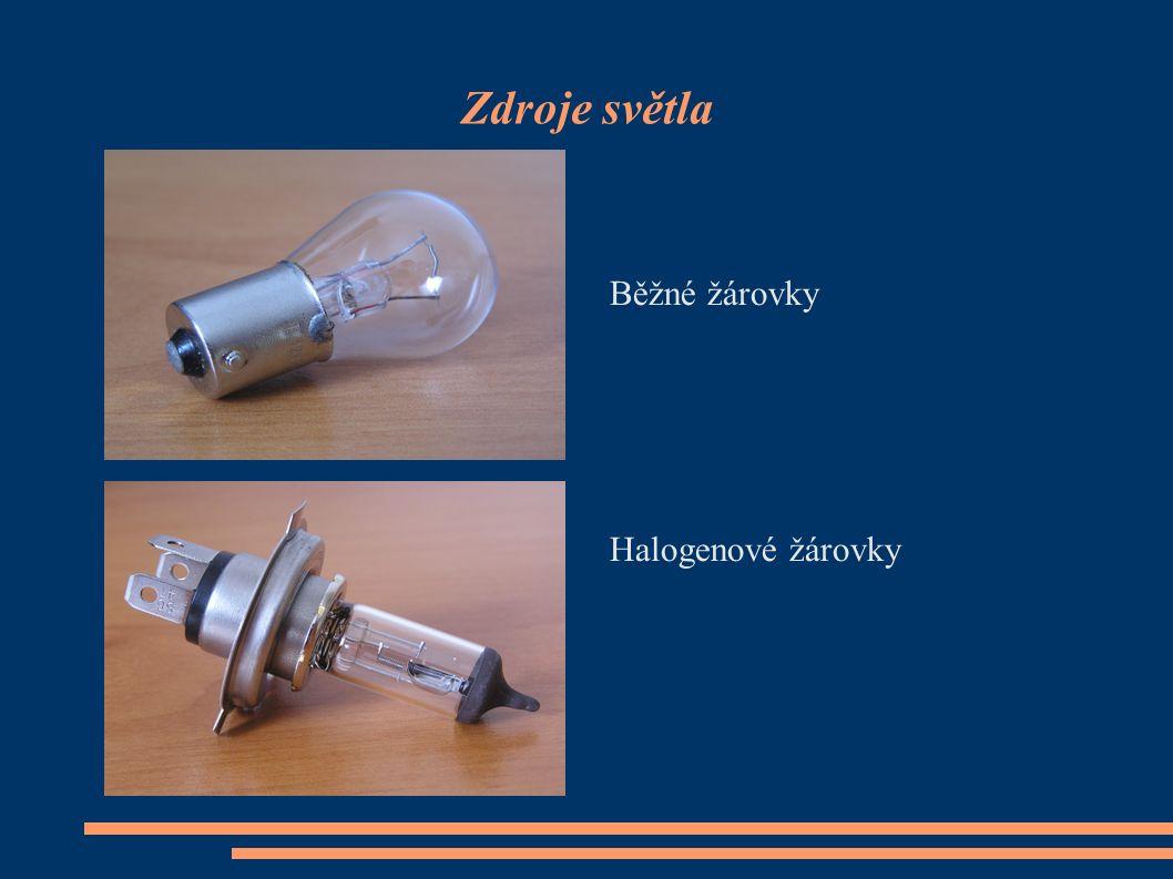 Zdroje světla Běžné žárovky Halogenové žárovky