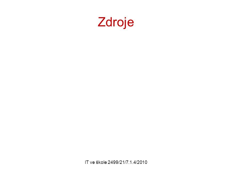 IT ve škole 2499/21/7.1.4/2010 Zdroje