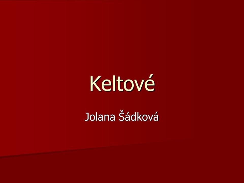 Keltové Jolana Šádková