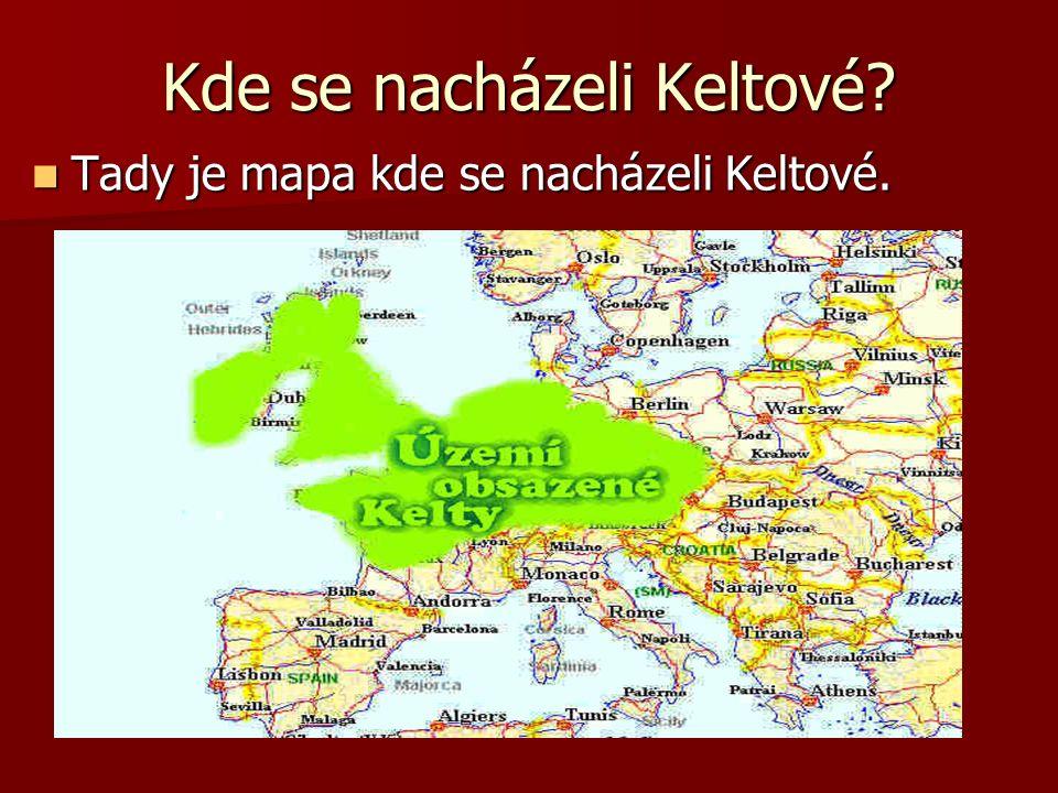 Kde se nacházeli Keltové Tady je mapa kde se nacházeli Keltové.