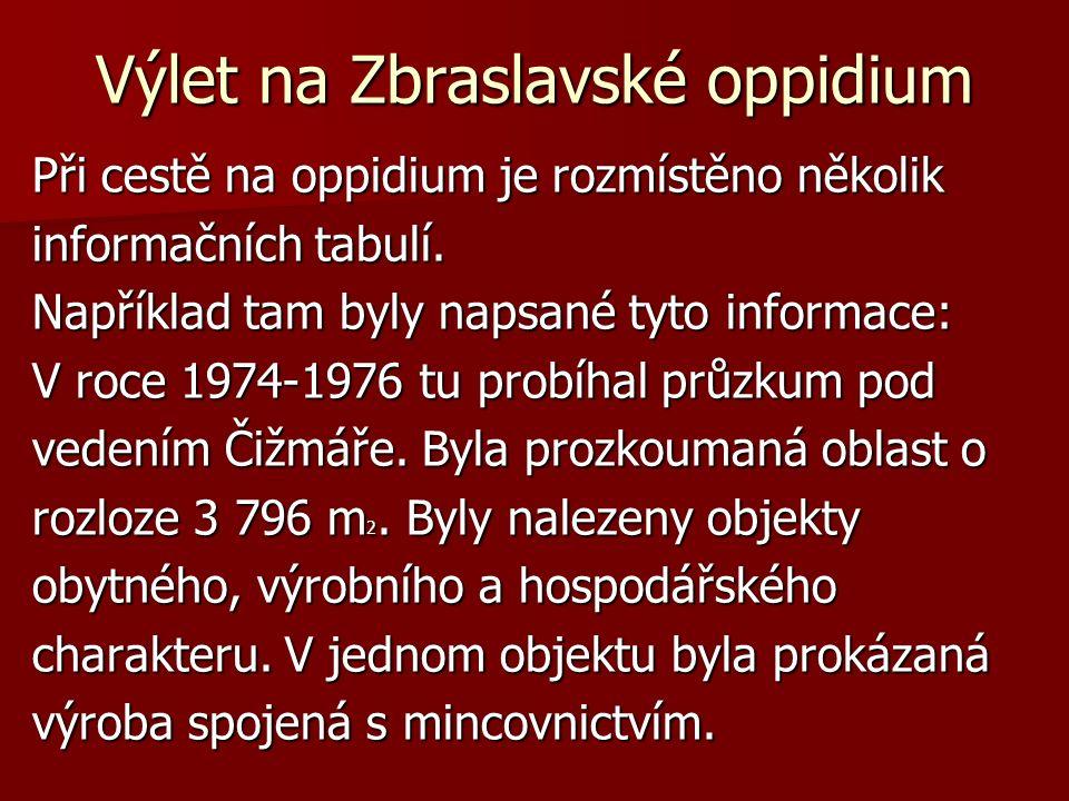 Výlet na Zbraslavské oppidium Při cestě na oppidium je rozmístěno několik informačních tabulí.