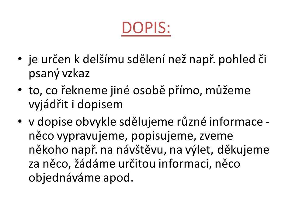 DOPIS: je určen k delšímu sdělení než např.