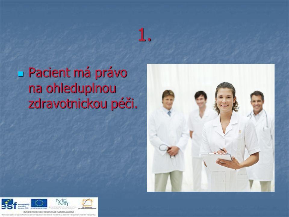 1. Pacient má právo na ohleduplnou zdravotnickou péči.