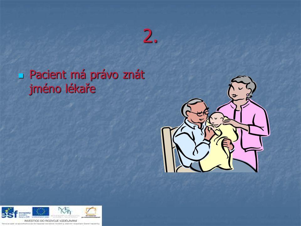 2. Pacient má právo znát jméno lékaře Pacient má právo znát jméno lékaře