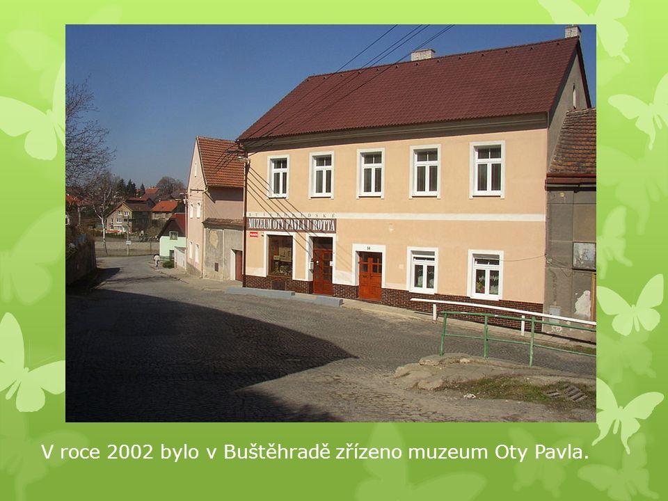 V roce 2002 bylo v Buštěhradě zřízeno muzeum Oty Pavla.