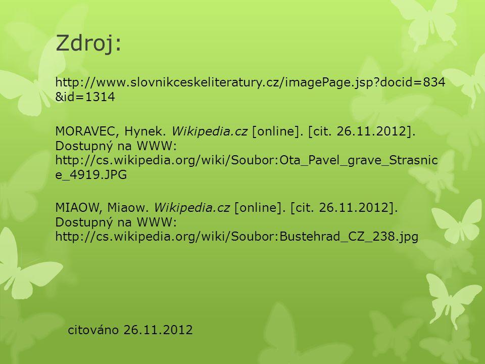 Zdroj: http://www.slovnikceskeliteratury.cz/imagePage.jsp?docid=834 &id=1314 citováno 26.11.2012 MORAVEC, Hynek. Wikipedia.cz [online]. [cit. 26.11.20