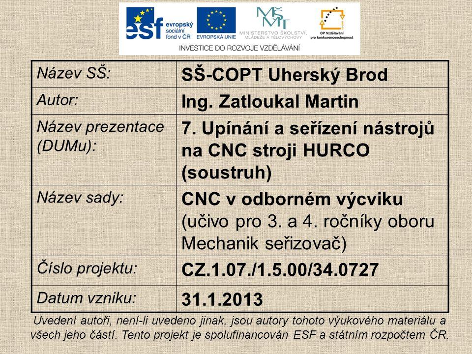 Název SŠ: SŠ-COPT Uherský Brod Autor: Ing. Zatloukal Martin Název prezentace (DUMu): 7.