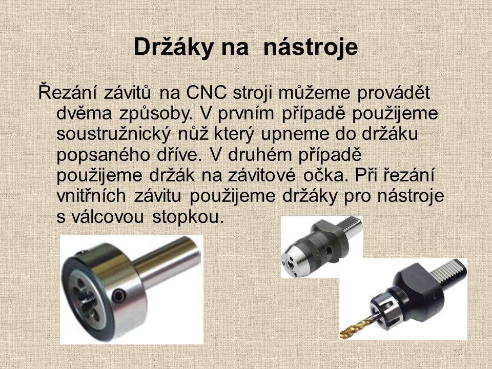 Držáky na nástroje Řezání závitů na CNC stroji můžeme provádět dvěma způsoby.