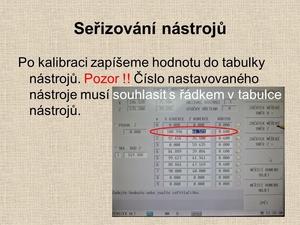 Seřizování nástrojů Po kalibraci zapíšeme hodnotu do tabulky nástrojů.