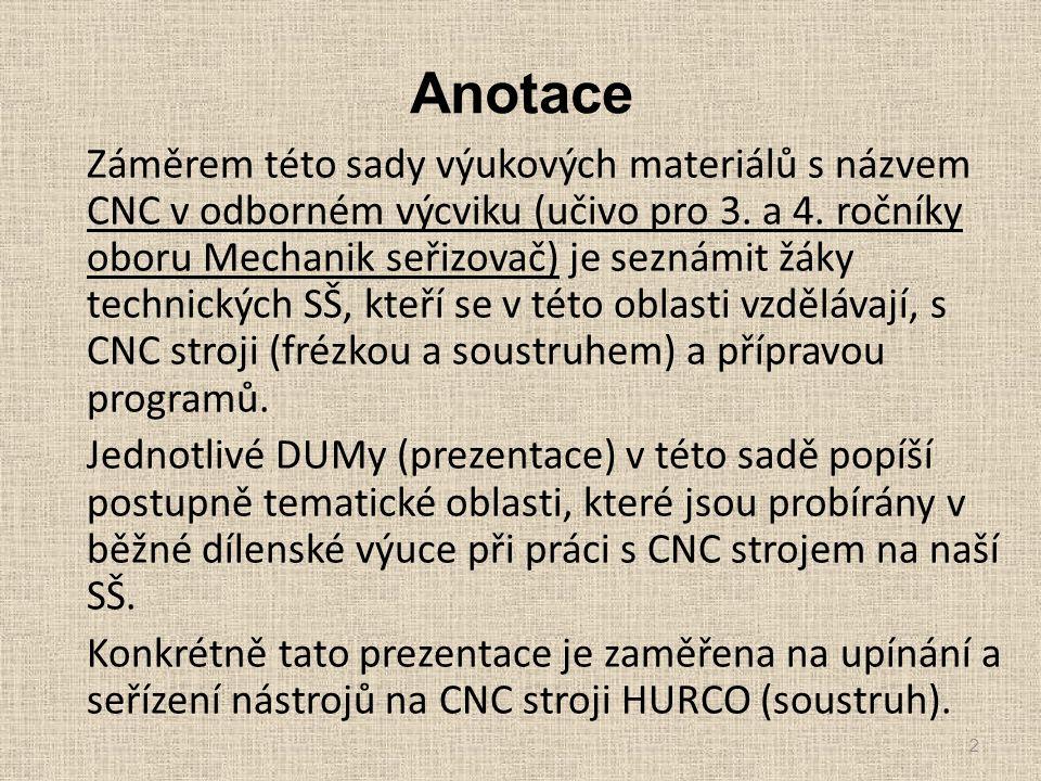 Anotace Záměrem této sady výukových materiálů s názvem CNC v odborném výcviku (učivo pro 3.