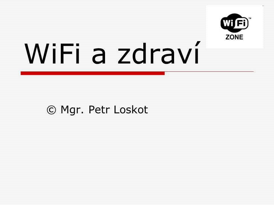 WiFi a zdraví © Mgr. Petr Loskot