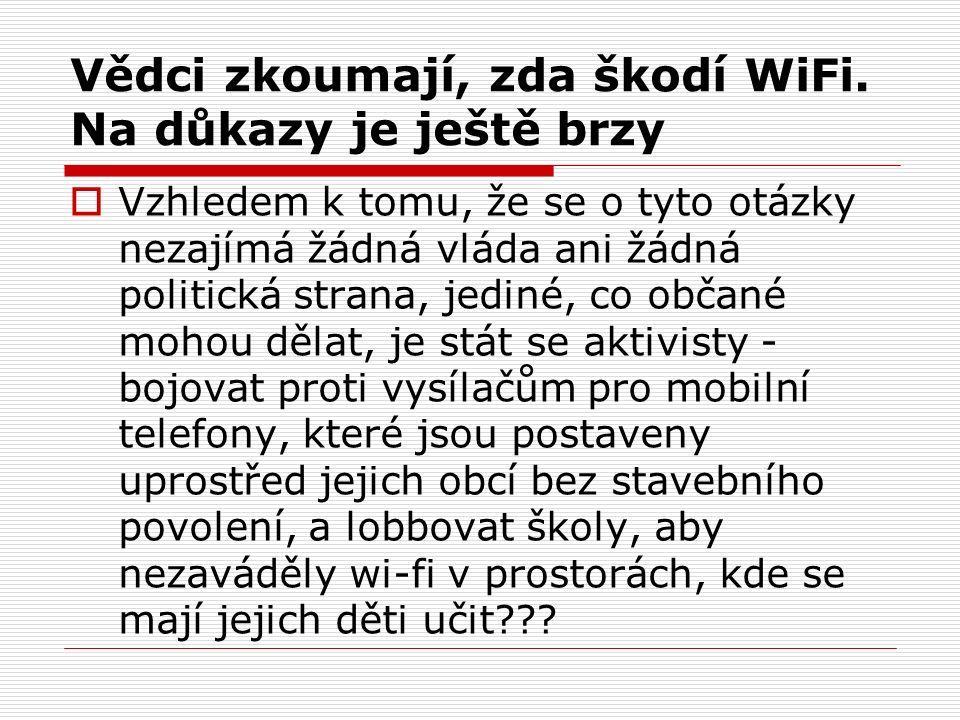 Vědci zkoumají, zda škodí WiFi.