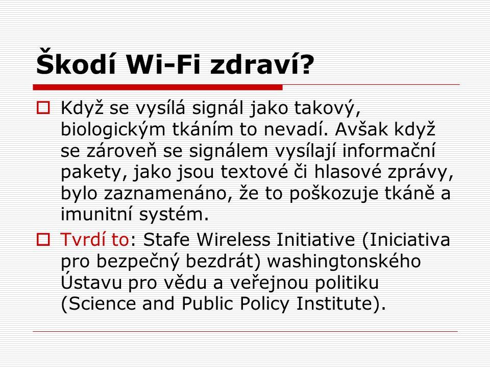 Škodí Wi-Fi zdraví.  Když se vysílá signál jako takový, biologickým tkáním to nevadí.