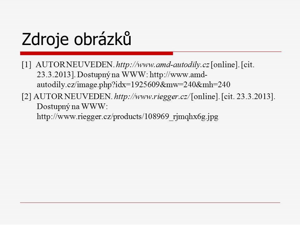 Zdroje obrázků [1] AUTOR NEUVEDEN.http://www.amd-autodily.cz [online].