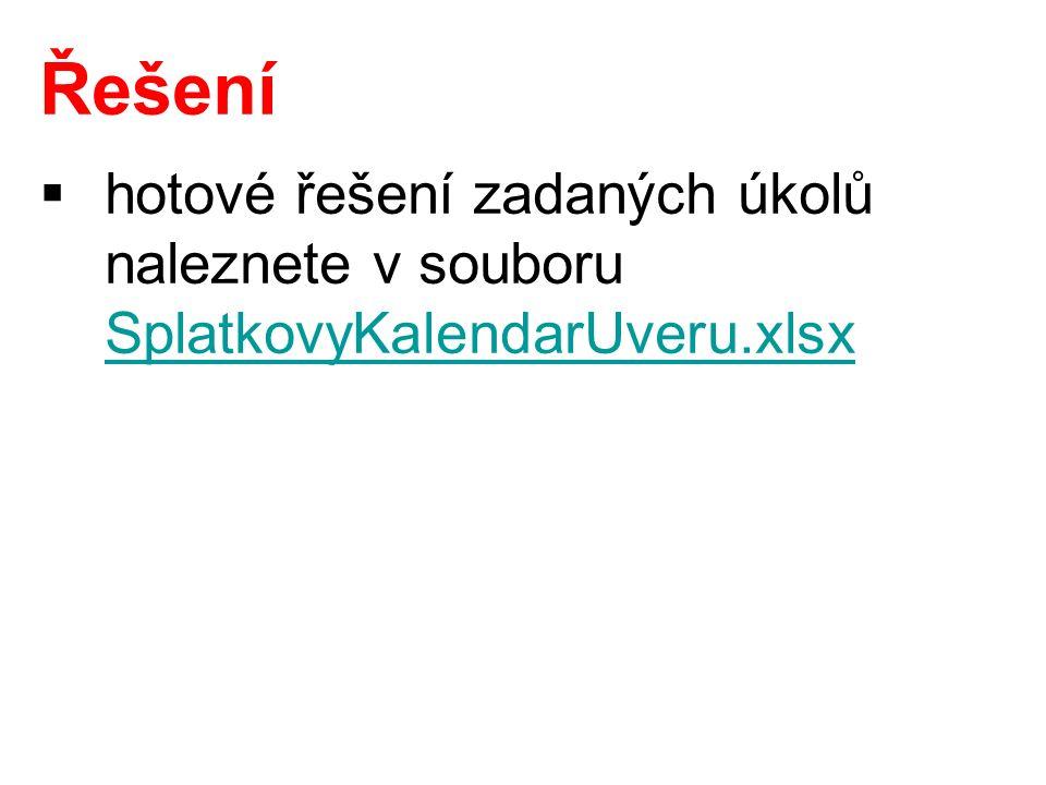 Řešení  hotové řešení zadaných úkolů naleznete v souboru SplatkovyKalendarUveru.xlsx SplatkovyKalendarUveru.xlsx