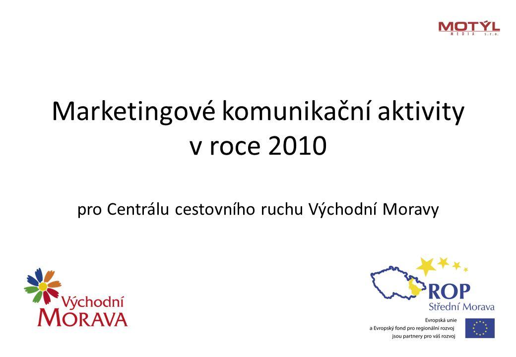 Marketingové komunikační aktivity v roce 2010 pro Centrálu cestovního ruchu Východní Moravy