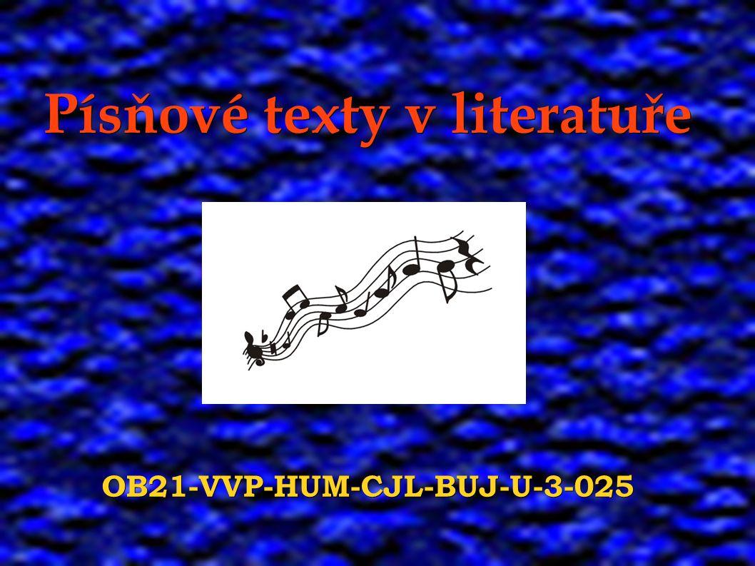Písňové texty v literatuře OB21-VVP-HUM-CJL-BUJ-U-3-025