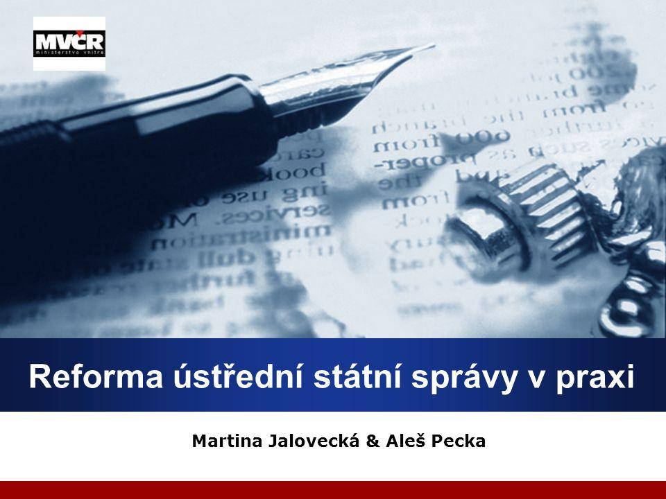 Company LOGO Reforma ústřední státní správy v praxi Martina Jalovecká & Aleš Pecka